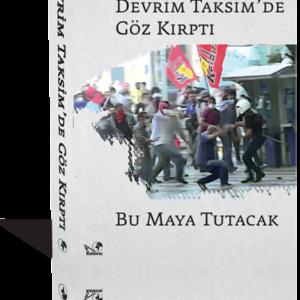 Devrim Taksim'de Göz Kırptı - Kaldıraç Yayınevi
