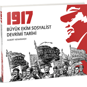Resimli Büyük Ekim Sosyalist Devrimi Tarihi 1917 - An Illustrated History the Great October Socialist Revolution 1917 Month By Month