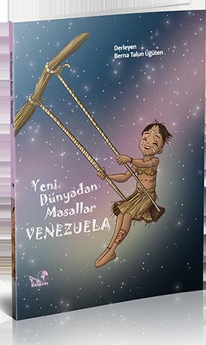 Yeni Dünyadan Masallar VENEZUELA - Berna Talun Üğüten