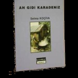 Ah Gidi Karadeniz - Selma Koçiva